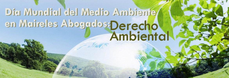 Derecho Ambiental en Maireles Abogados